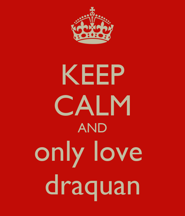 KEEP CALM AND only love  draquan