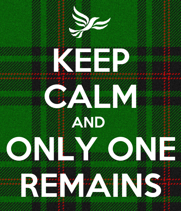 KEEP CALM AND  ONLY ONE REMAINS