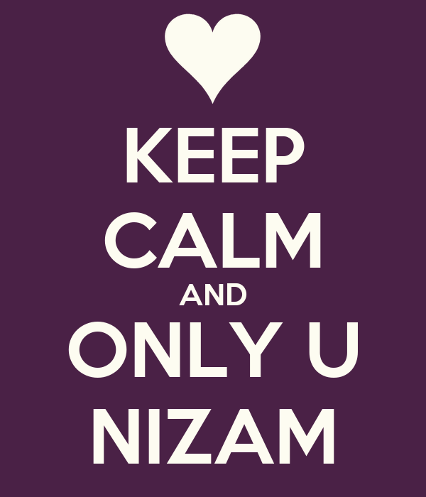 KEEP CALM AND ONLY U NIZAM