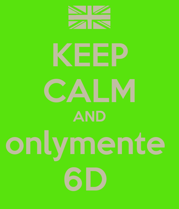 KEEP CALM AND onlymente  6D