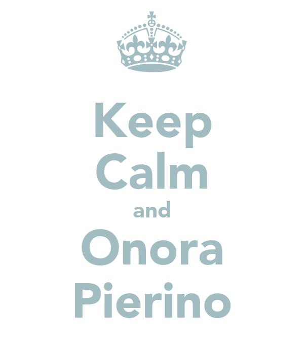 Keep Calm and Onora Pierino