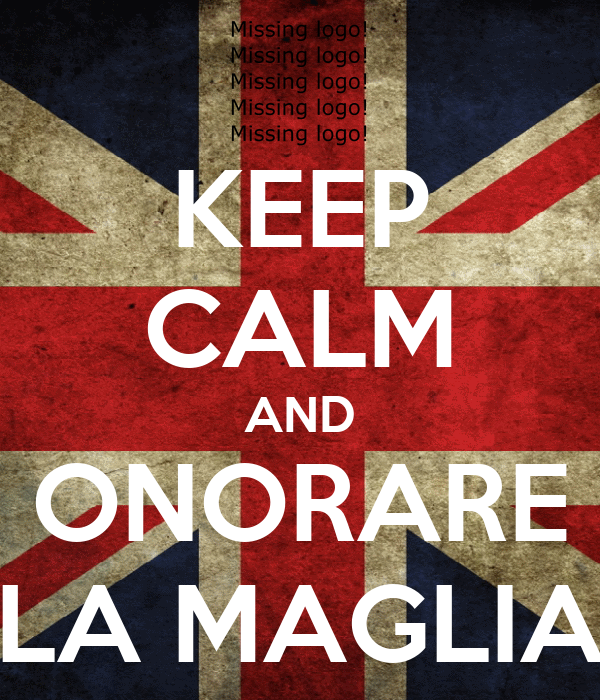 KEEP CALM AND ONORARE LA MAGLIA