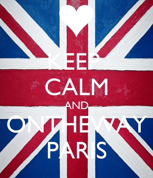 KEEP  CALM AND ONTHEWAY PARIS