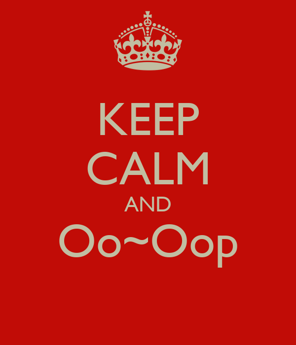 KEEP CALM AND Oo~Oop