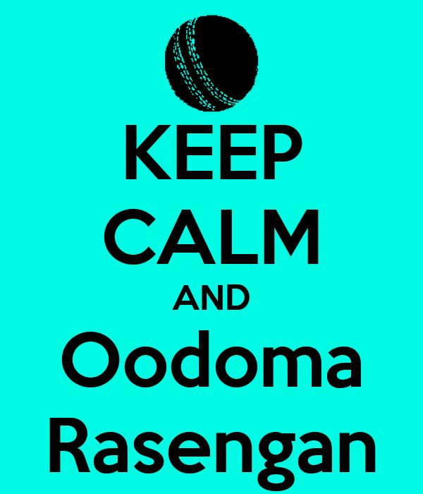 KEEP CALM AND Oodoma Rasengan