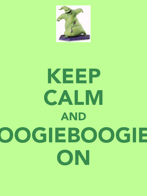 KEEP CALM AND OOGIEBOOGIE ON