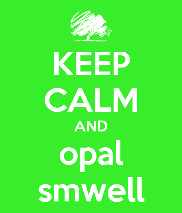 KEEP CALM AND opal smwell