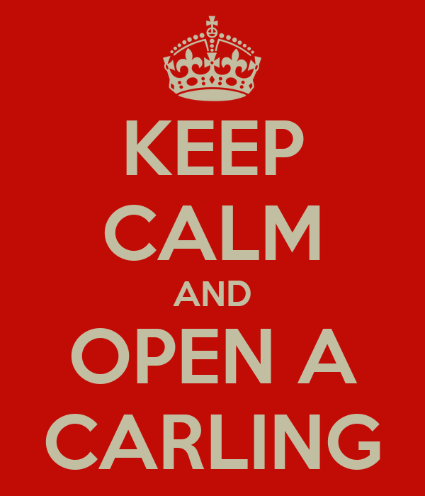 KEEP CALM AND OPEN A CARLING