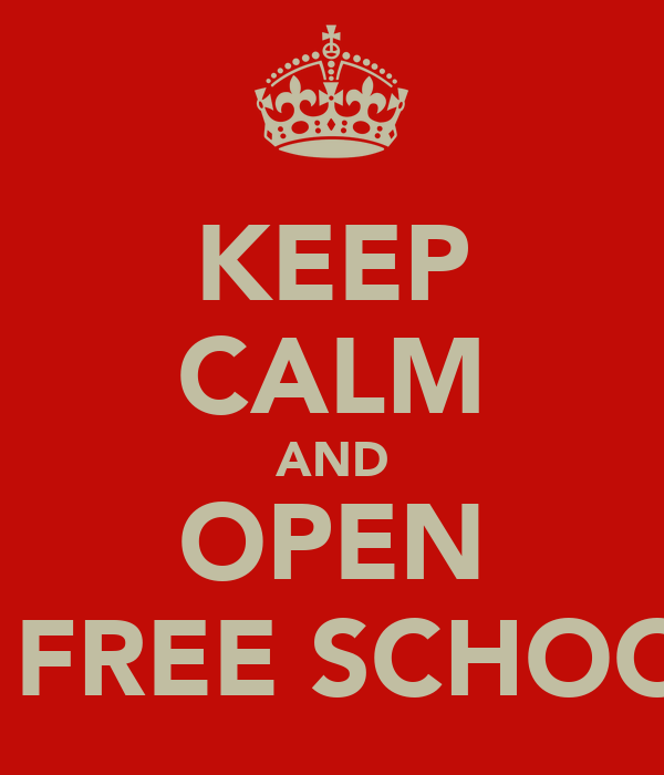 KEEP CALM AND OPEN A FREE SCHOOL