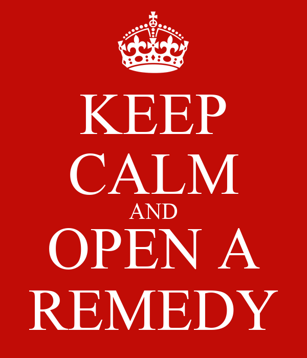 KEEP CALM AND OPEN A REMEDY