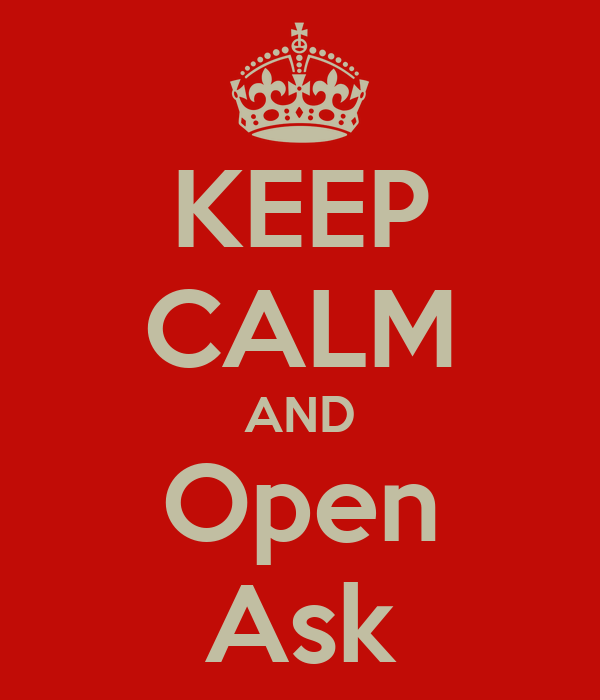 KEEP CALM AND Open Ask