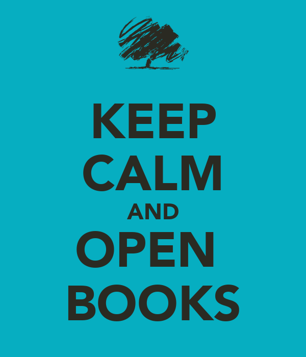 KEEP CALM AND OPEN  BOOKS
