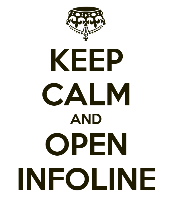 KEEP CALM AND OPEN INFOLINE