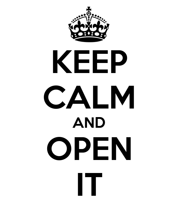 KEEP CALM AND OPEN IT