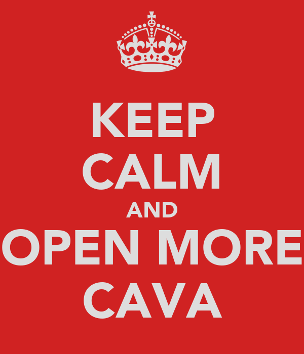 KEEP CALM AND OPEN MORE CAVA