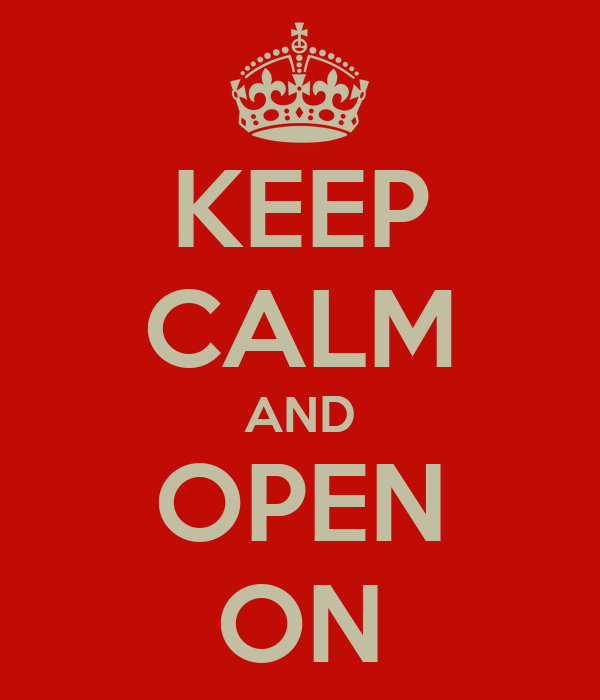 KEEP CALM AND OPEN ON