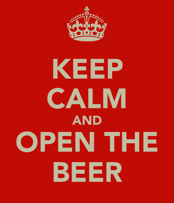 KEEP CALM AND OPEN THE BEER