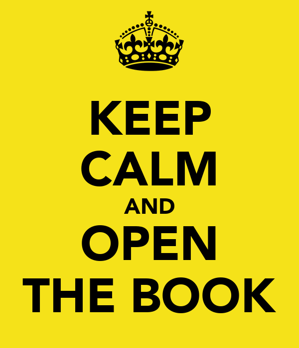 KEEP CALM AND OPEN THE BOOK