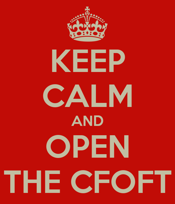 KEEP CALM AND OPEN THE CFOFT
