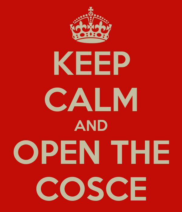 KEEP CALM AND OPEN THE COSCE