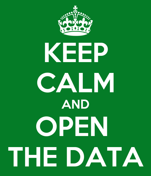 KEEP CALM AND OPEN  THE DATA