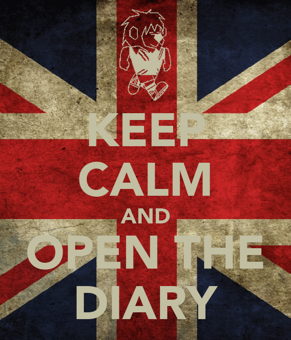 KEEP CALM AND OPEN THE DIARY