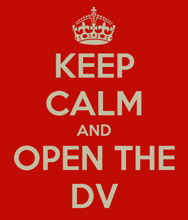 KEEP CALM AND OPEN THE DV