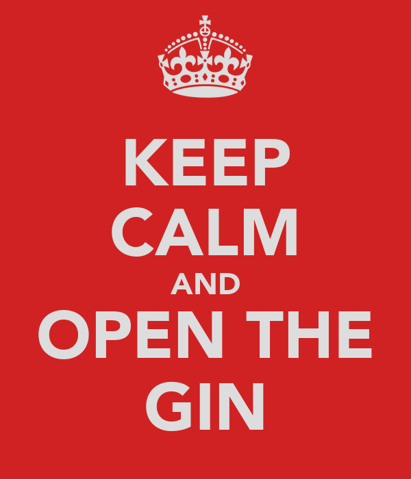 KEEP CALM AND OPEN THE GIN