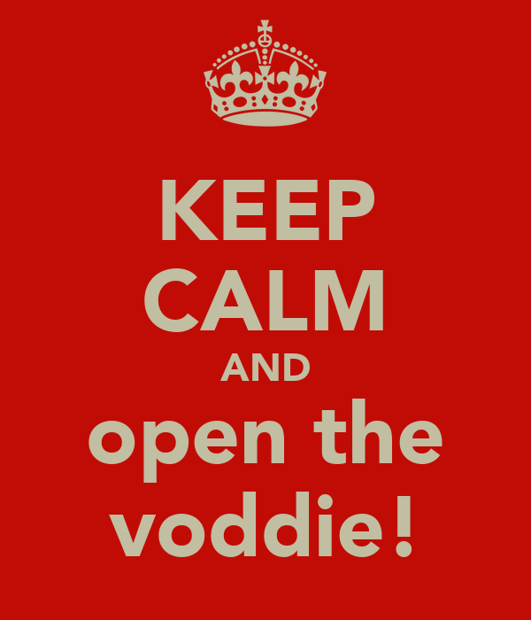 KEEP CALM AND open the voddie!