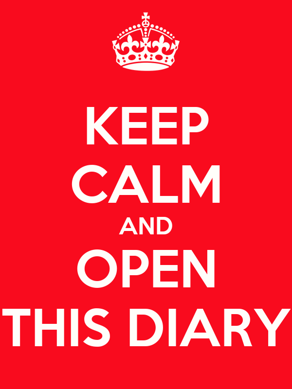KEEP CALM AND OPEN THIS DIARY