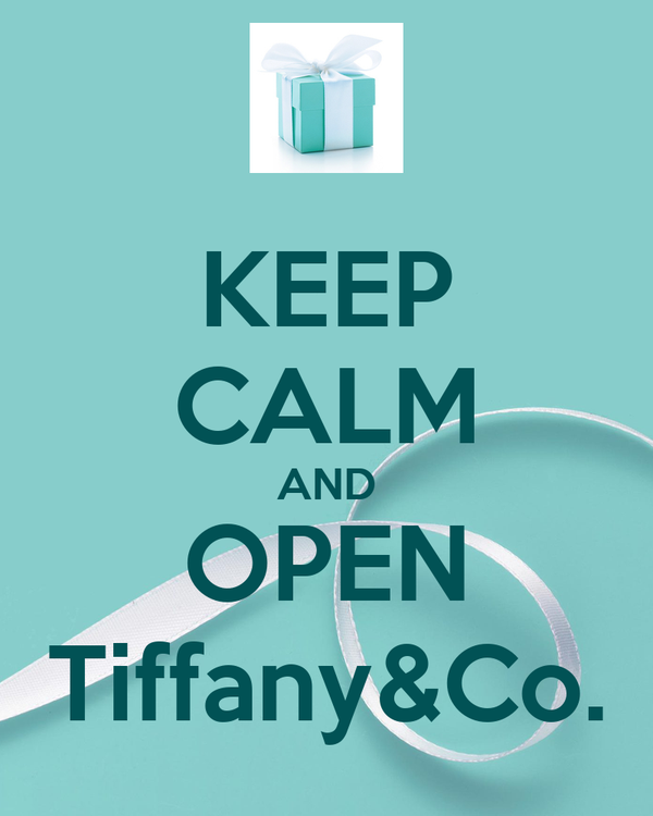 KEEP CALM AND OPEN Tiffany&Co.