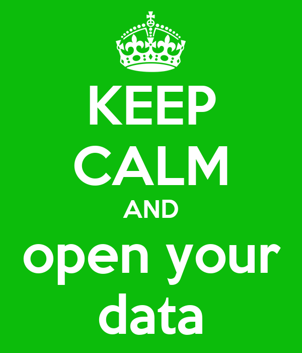 KEEP CALM AND open your data