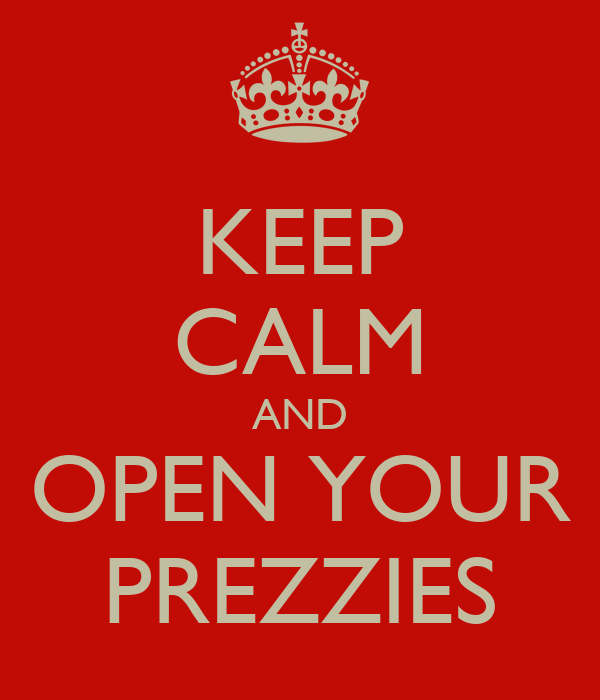KEEP CALM AND OPEN YOUR PREZZIES
