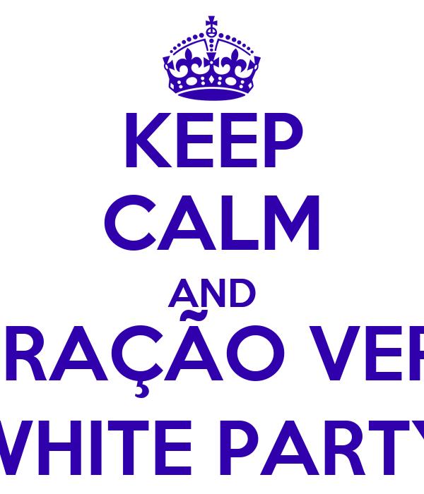 KEEP CALM AND OPERAÇÃO VERÃO WHITE PARTY