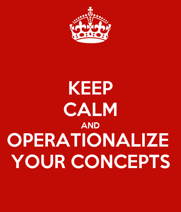 KEEP CALM AND OPERATIONALIZE  YOUR CONCEPTS
