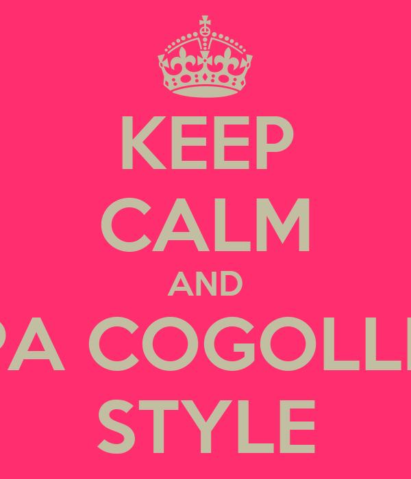 KEEP CALM AND OPPA COGOLLERO STYLE