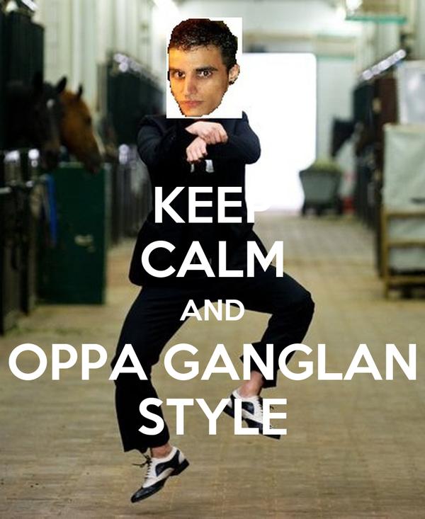 KEEP CALM AND OPPA GANGLAN STYLE