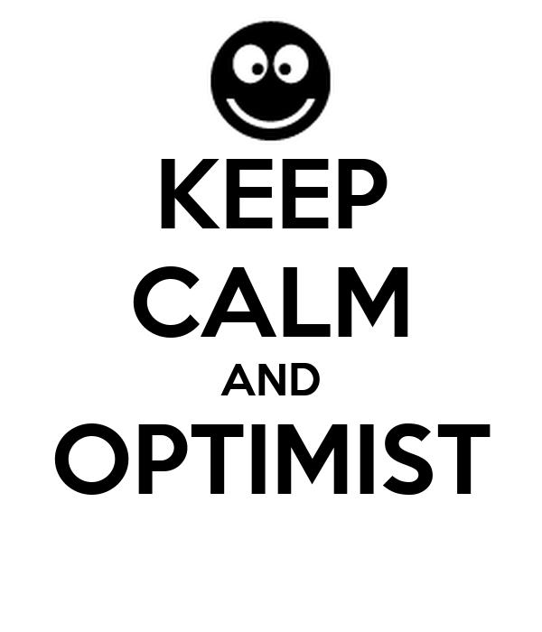 KEEP CALM AND OPTIMIST