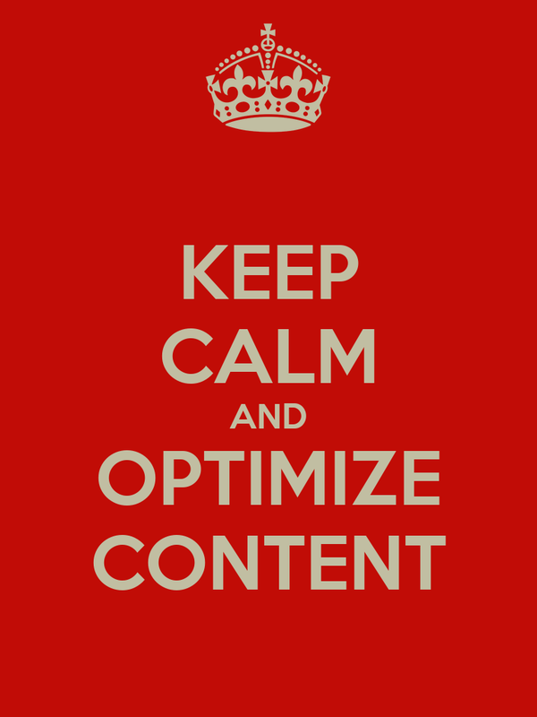 KEEP CALM AND OPTIMIZE CONTENT
