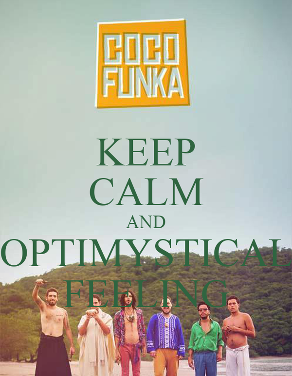KEEP CALM AND OPTIMYSTICAL FEELING