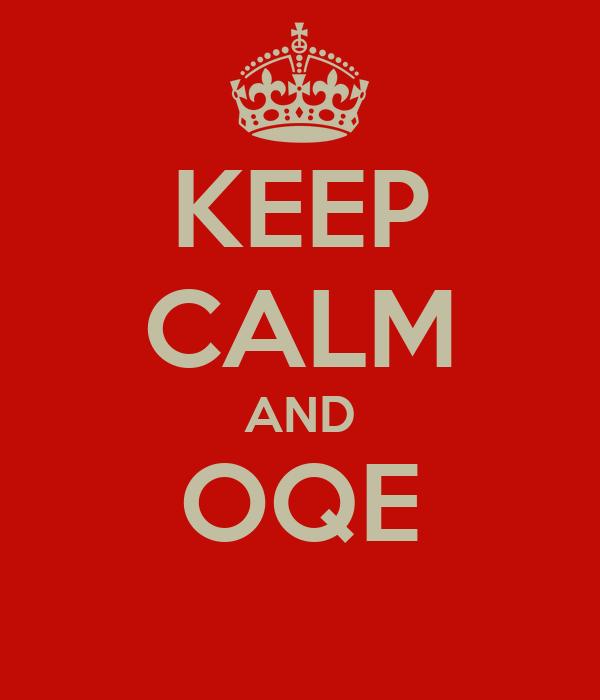 KEEP CALM AND OQE