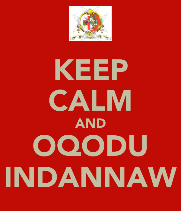 KEEP CALM AND OQODU INDANNAW