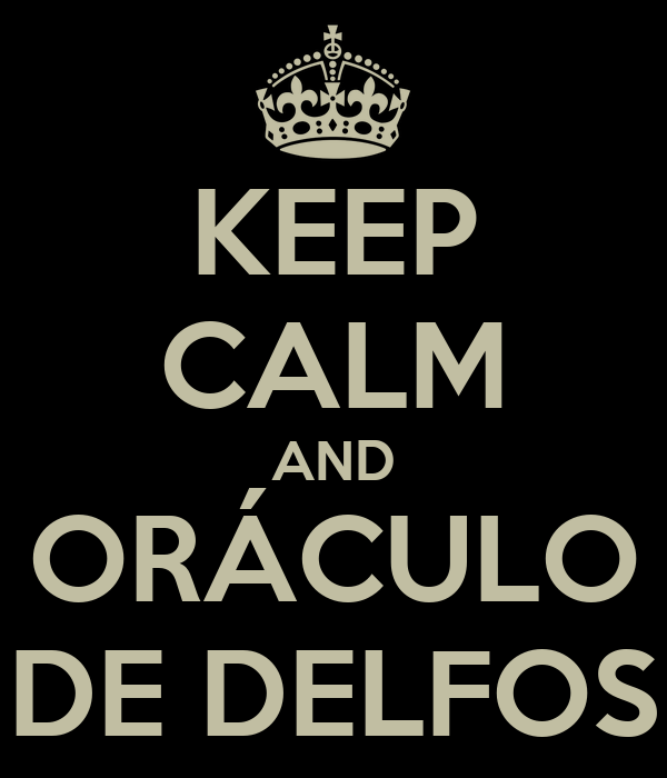 KEEP CALM AND ORÁCULO DE DELFOS
