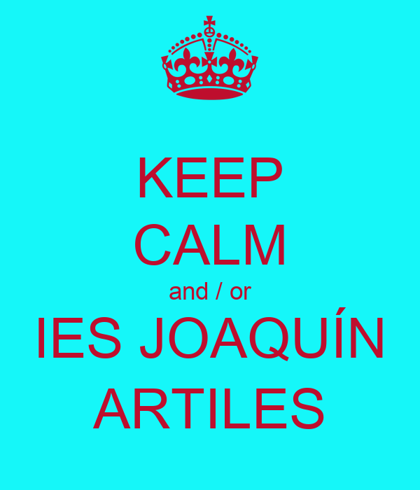 KEEP CALM and / or IES JOAQUÍN ARTILES