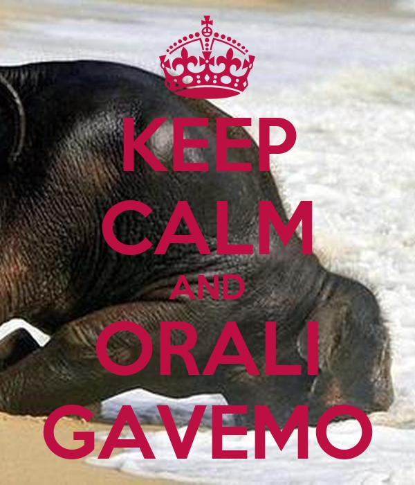 KEEP CALM AND ORALI GAVEMO
