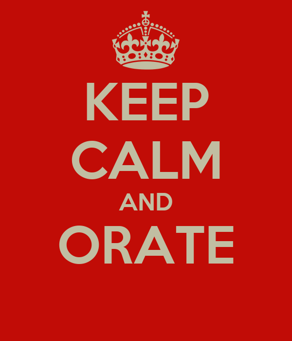 KEEP CALM AND ORATE