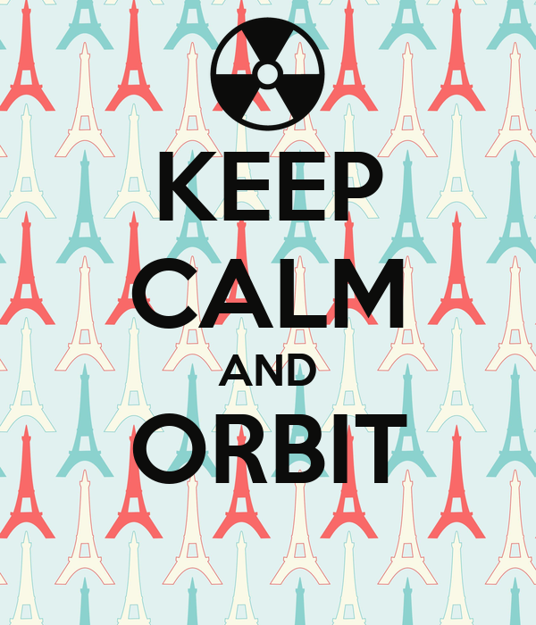 KEEP CALM AND ORBIT