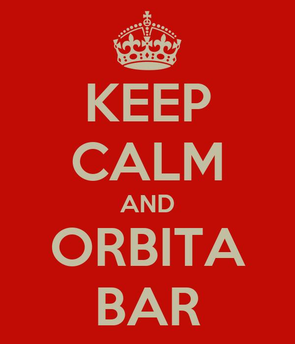 KEEP CALM AND ORBITA BAR