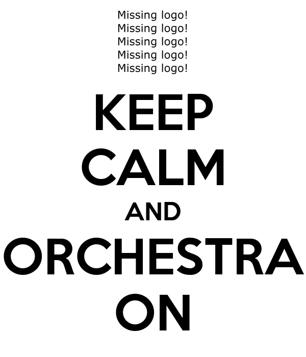 KEEP CALM AND ORCHESTRA ON