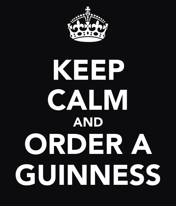 KEEP CALM AND ORDER A GUINNESS